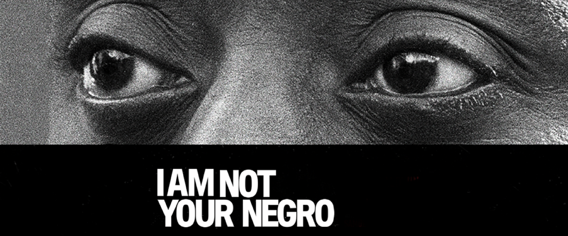 I Am Not Your Negro — Page Banner