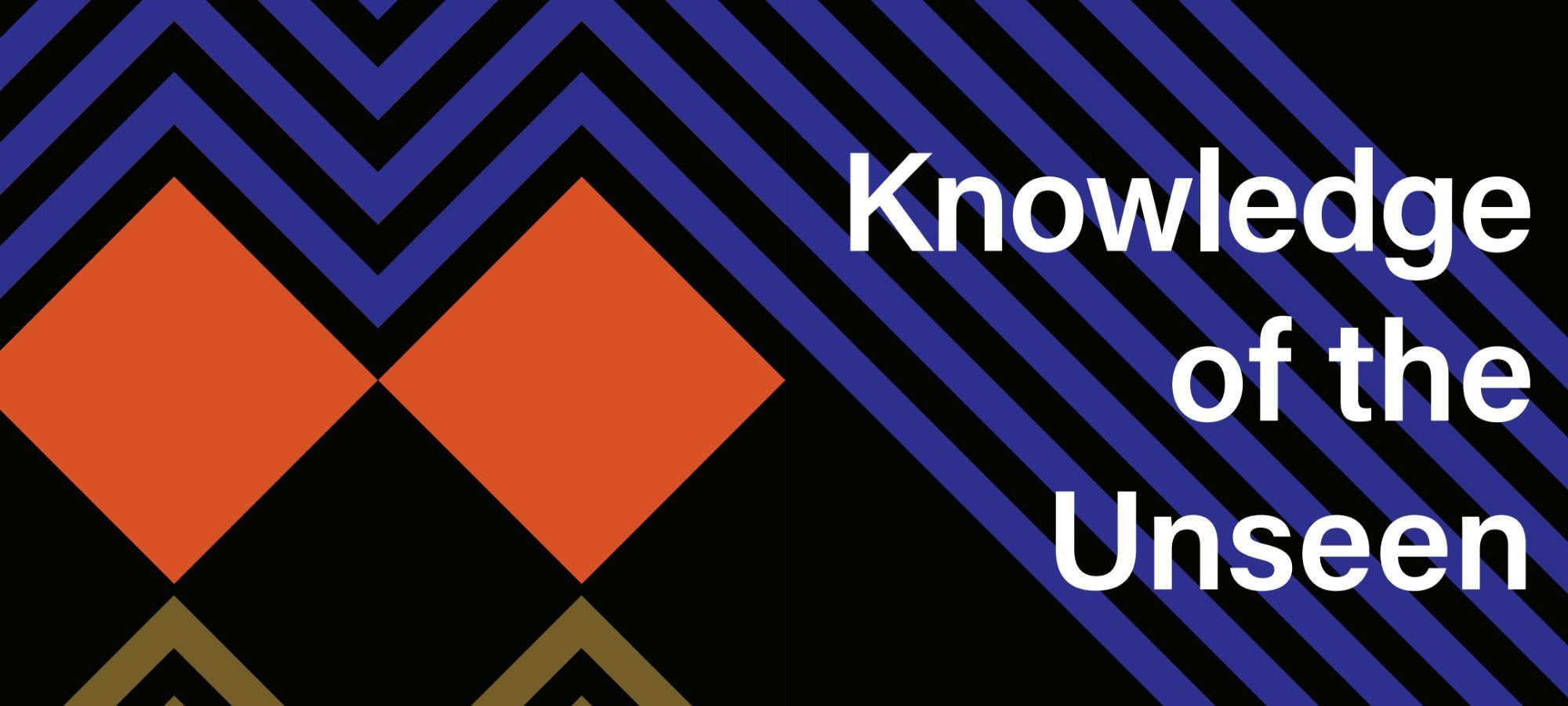 Knowledge of the Unseen Exhibition — Page Banner