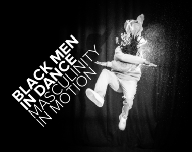 On a black background, next to the words Black Men in Dance, Masculinity in Motion in white, choreographer and artist Ivan Blackstock is mid-movement, with his arms crossed covering his face